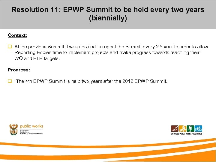 Resolution 11: EPWP Summit to be held every two years (biennially) Context: q At