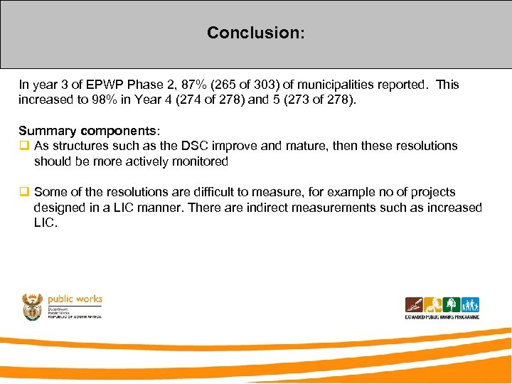 Conclusion: In year 3 of EPWP Phase 2, 87% (265 of 303) of municipalities