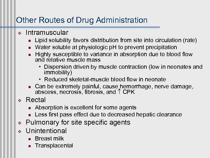 Other Routes of Drug Administration v Intramuscular n n v Rectal n n v