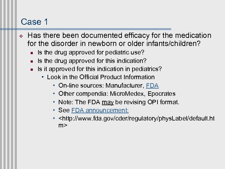 Case 1 v Has there been documented efficacy for the medication for the disorder