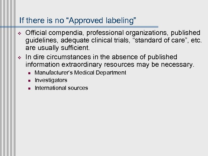 """If there is no """"Approved labeling"""" v v Official compendia, professional organizations, published guidelines,"""