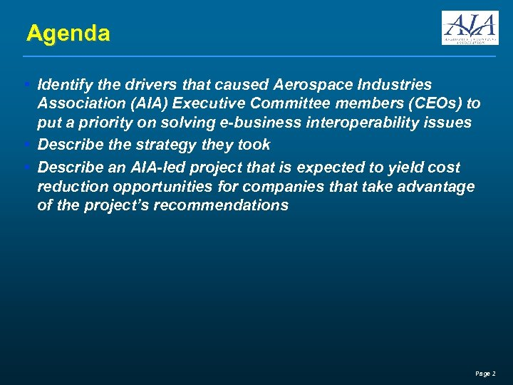 Agenda • Identify the drivers that caused Aerospace Industries Association (AIA) Executive Committee members