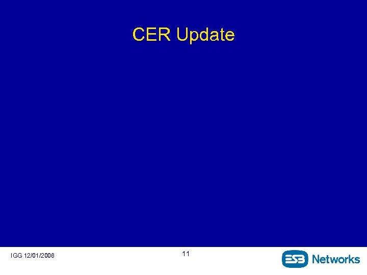 CER Update IGG 12/01/2006 11