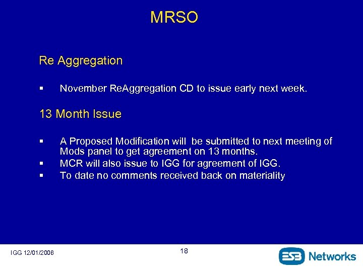 MRSO Re Aggregation § November Re. Aggregation CD to issue early next week. 13