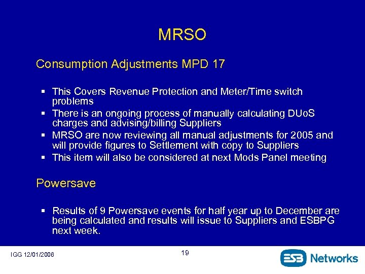 MRSO Consumption Adjustments MPD 17 § This Covers Revenue Protection and Meter/Time switch problems