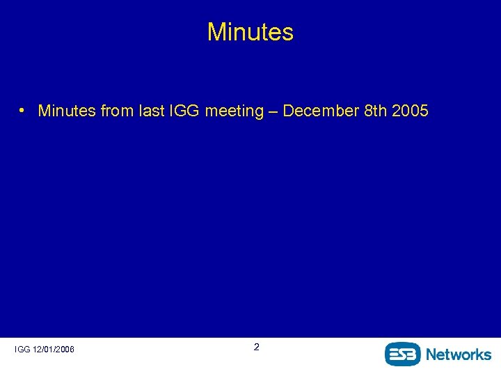 Minutes • Minutes from last IGG meeting – December 8 th 2005 IGG 12/01/2006