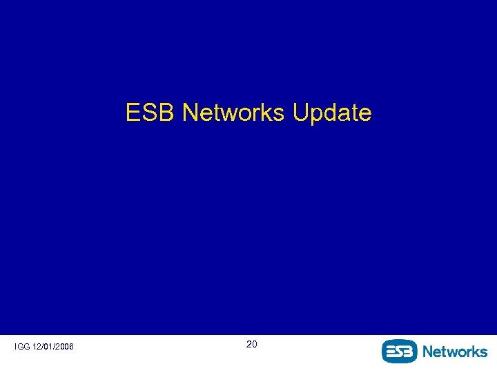 ESB Networks Update IGG 12/01/2006 20