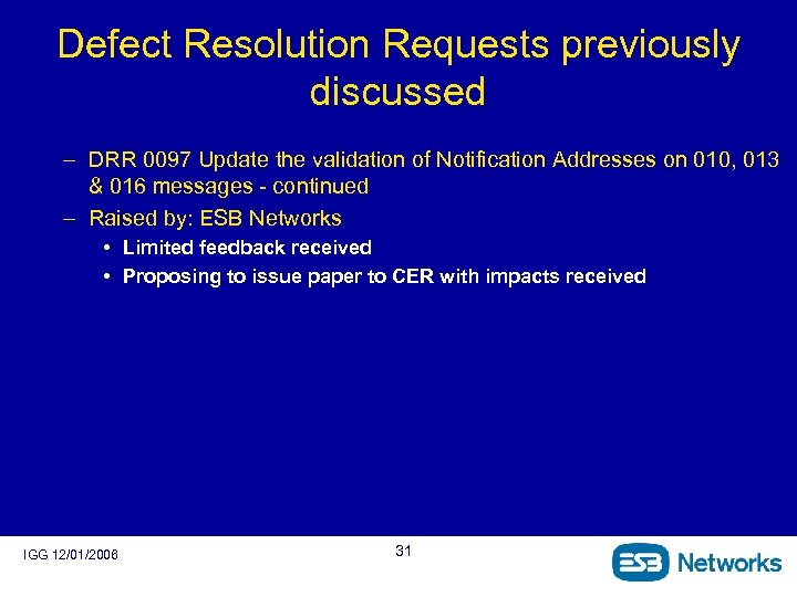 Defect Resolution Requests previously discussed – DRR 0097 Update the validation of Notification Addresses
