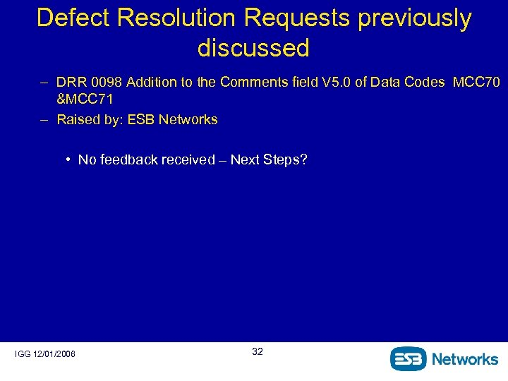 Defect Resolution Requests previously discussed – DRR 0098 Addition to the Comments field V
