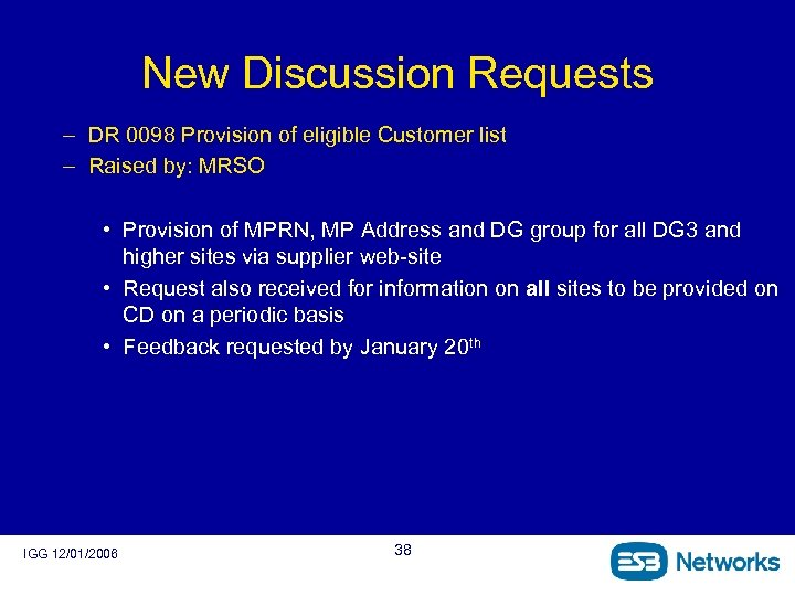 New Discussion Requests – DR 0098 Provision of eligible Customer list – Raised by: