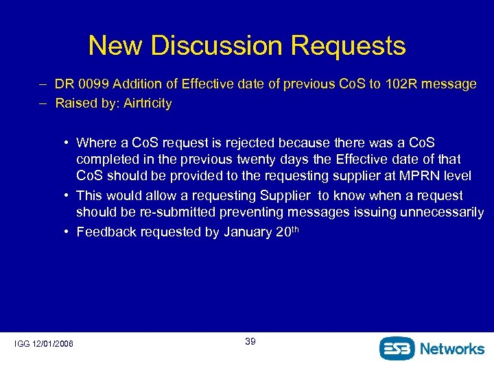 New Discussion Requests – DR 0099 Addition of Effective date of previous Co. S