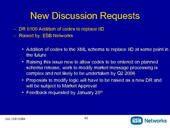 New Discussion Requests – DR 0100 Addition of codes to replace IID – Raised