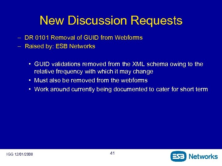 New Discussion Requests – DR 0101 Removal of GUID from Webforms – Raised by: