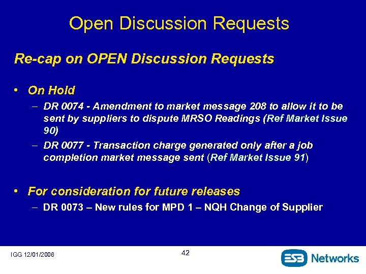 Open Discussion Requests Re-cap on OPEN Discussion Requests • On Hold – DR 0074