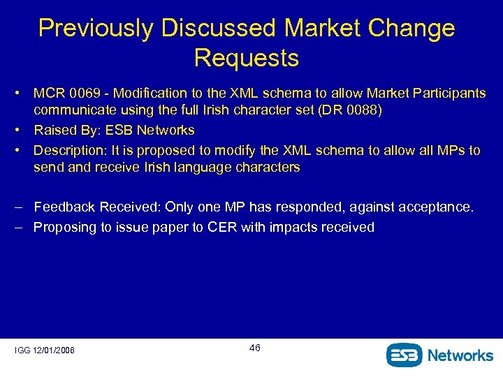 Previously Discussed Market Change Requests • MCR 0069 - Modification to the XML schema
