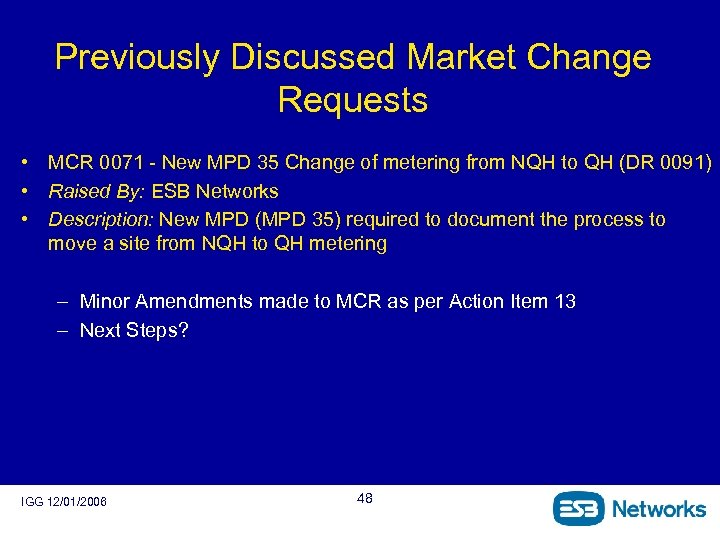 Previously Discussed Market Change Requests • MCR 0071 - New MPD 35 Change of