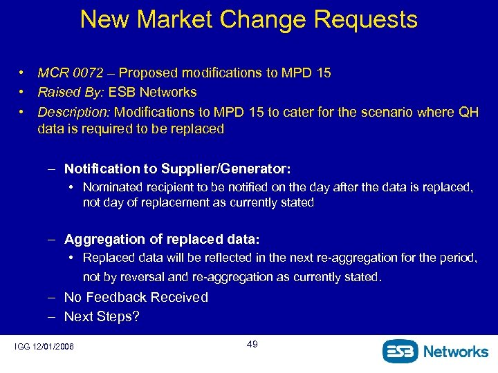 New Market Change Requests • MCR 0072 – Proposed modifications to MPD 15 •