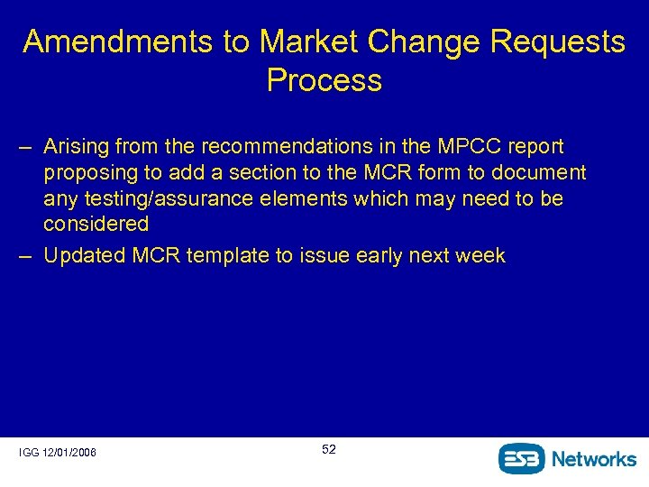 Amendments to Market Change Requests Process – Arising from the recommendations in the MPCC