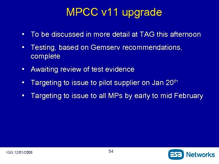 MPCC v 11 upgrade • To be discussed in more detail at TAG this