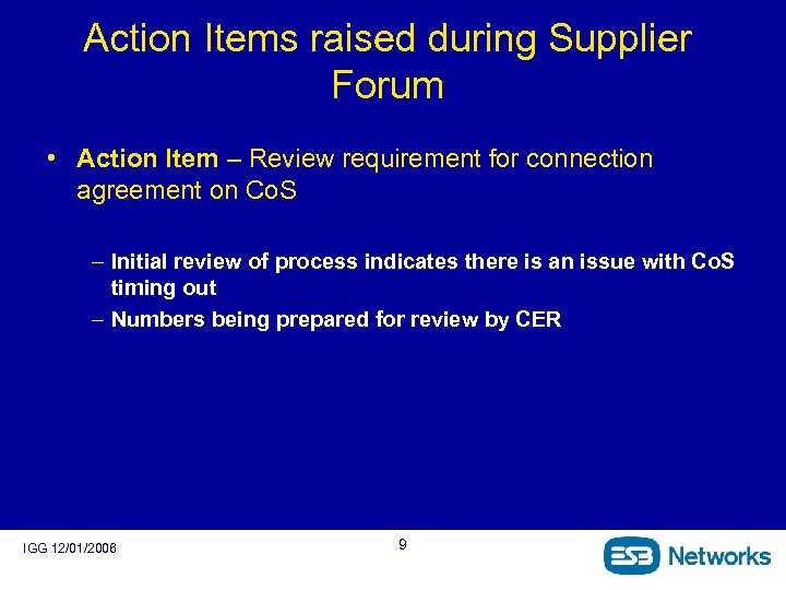 Action Items raised during Supplier Forum • Action Item – Review requirement for connection