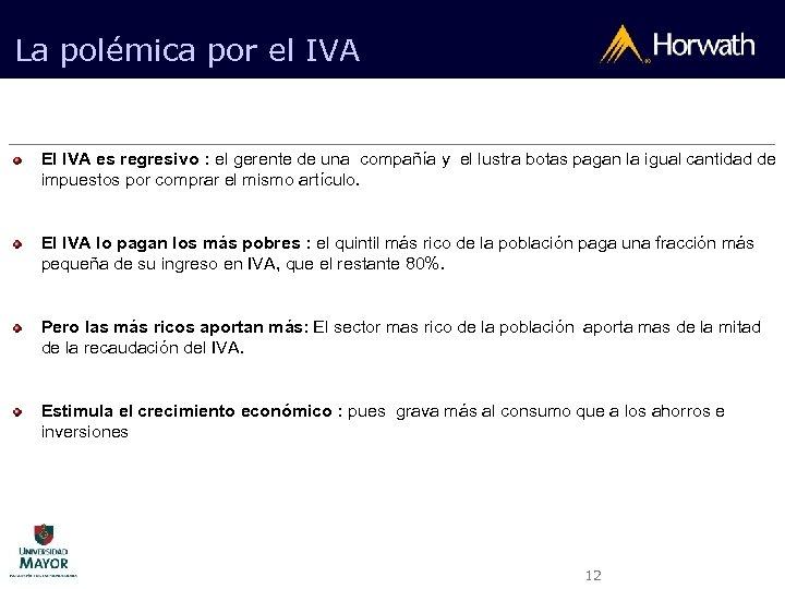 La polémica por el IVA El IVA es regresivo : el gerente de una