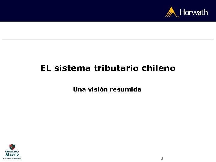 EL sistema tributario chileno Una visión resumida 3