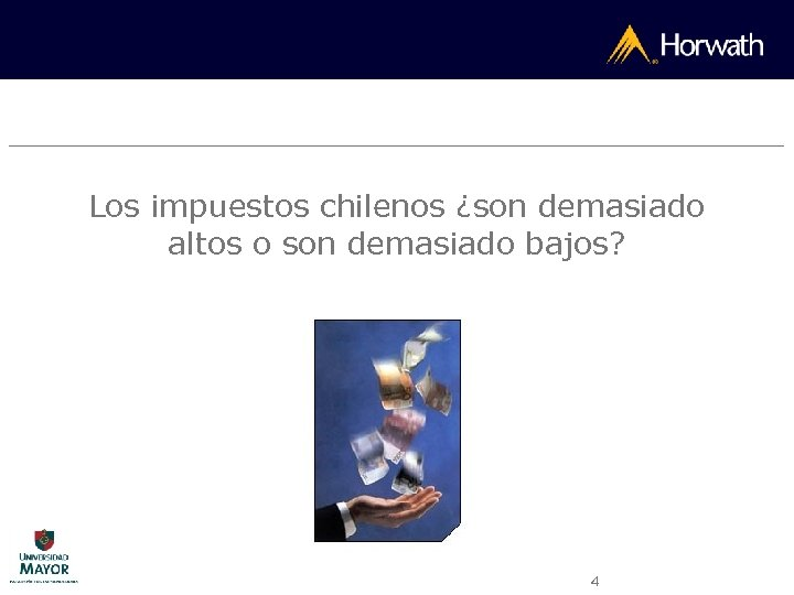 Los impuestos chilenos ¿son demasiado altos o son demasiado bajos? 4