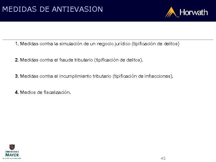 MEDIDAS DE ANTIEVASION 1. Medidas contra la simulación de un negocio jurídico (tipificación de
