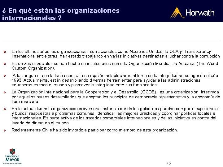 ¿ En qué están las organizaciones internacionales ? En los últimos años las organizaciones