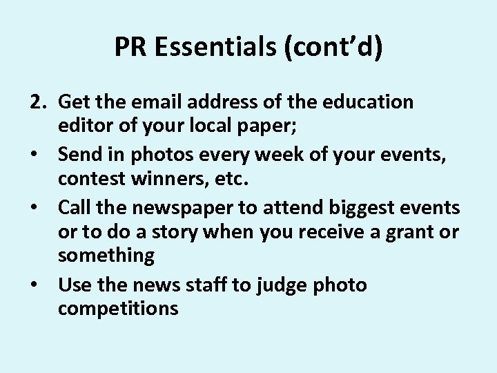 PR Essentials (cont'd) 2. Get the email address of the education editor of your