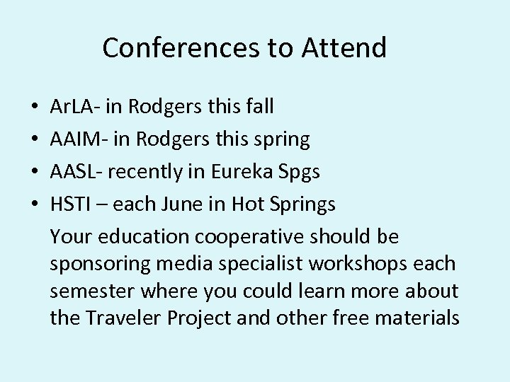 Conferences to Attend • • Ar. LA- in Rodgers this fall AAIM- in Rodgers