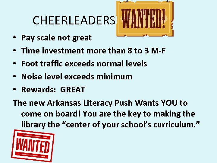 CHEERLEADERS WANTED • Pay scale not great • Time investment more than 8 to