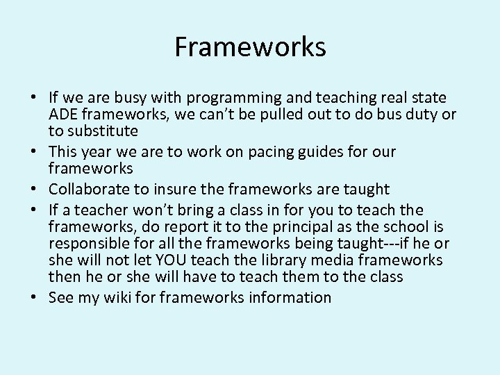 Frameworks • If we are busy with programming and teaching real state ADE frameworks,