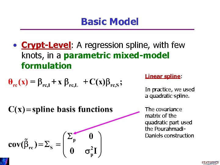 Basic Model • Crypt-Level: A regression spline, with few knots, in a parametric mixed-model