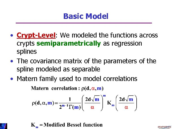Basic Model • Crypt-Level: We modeled the functions across crypts semiparametrically as regression splines