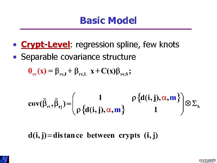 Basic Model • Crypt-Level: regression spline, few knots • Separable covariance structure