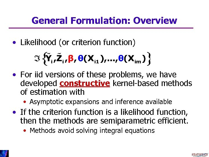 General Formulation: Overview • Likelihood (or criterion function) • For iid versions of these