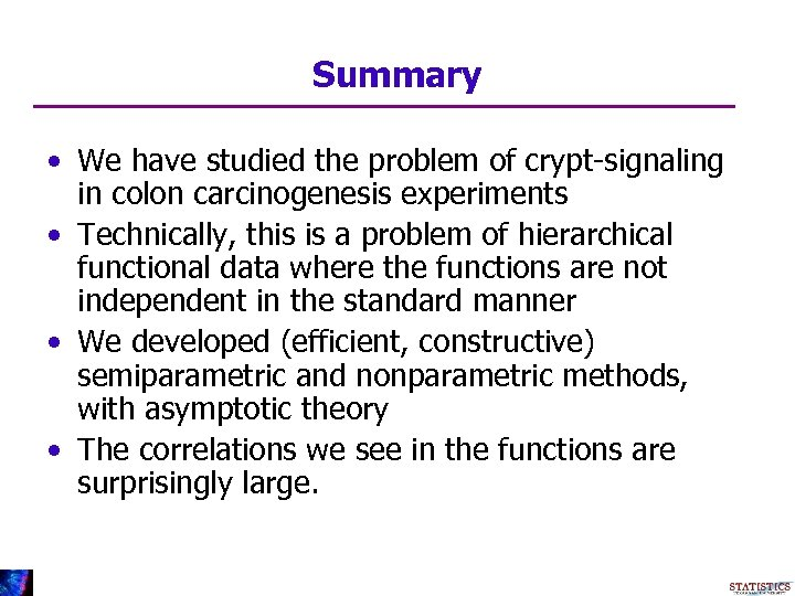 Summary • We have studied the problem of crypt-signaling in colon carcinogenesis experiments •