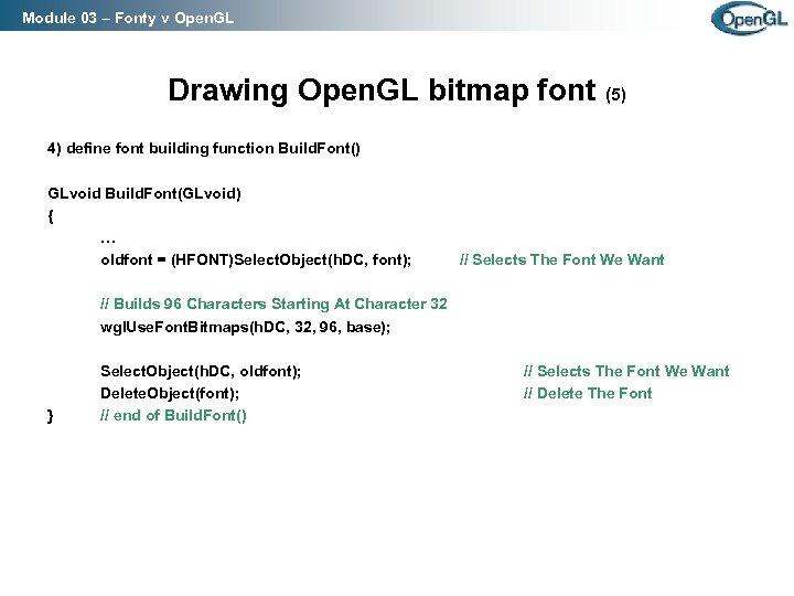 Module 03 – Fonty v Open. GL Drawing Open. GL bitmap font (5) 4)