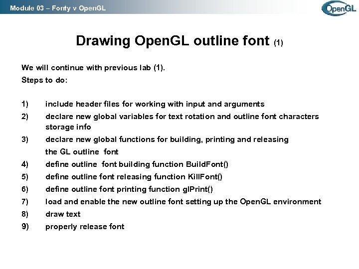 Module 03 – Fonty v Open. GL Drawing Open. GL outline font (1) We