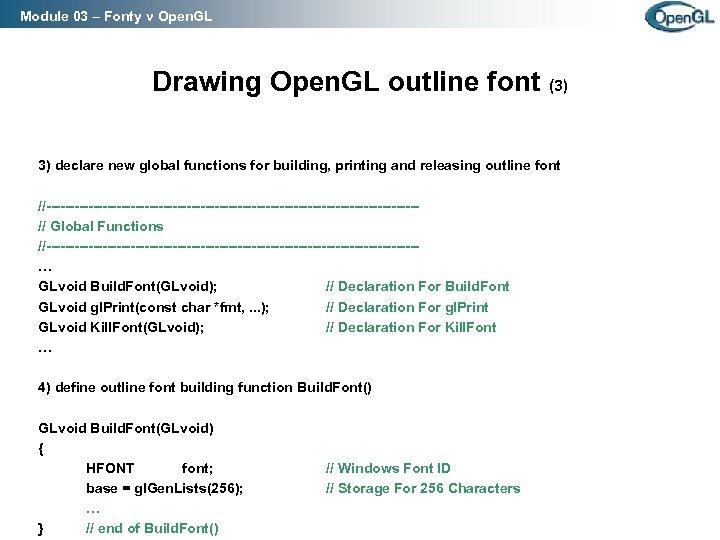 Module 03 – Fonty v Open. GL Drawing Open. GL outline font (3) 3)