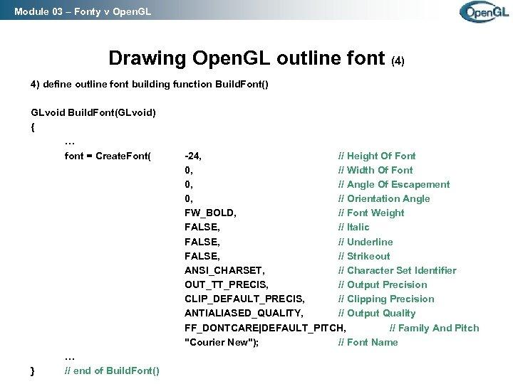 Module 03 – Fonty v Open. GL Drawing Open. GL outline font (4) 4)