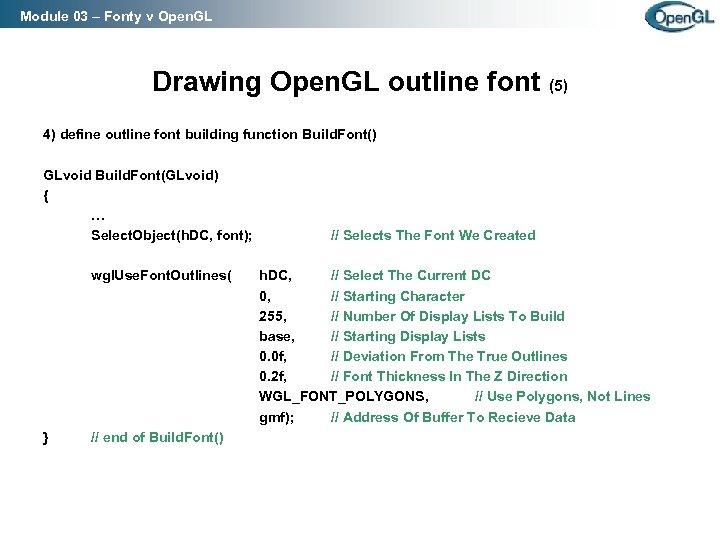 Module 03 – Fonty v Open. GL Drawing Open. GL outline font (5) 4)