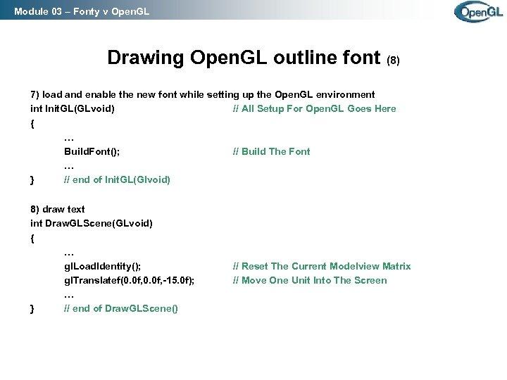 Module 03 – Fonty v Open. GL Drawing Open. GL outline font (8) 7)