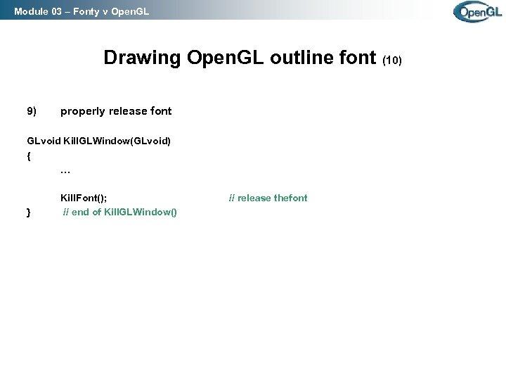 Module 03 – Fonty v Open. GL Drawing Open. GL outline font (10) 9)