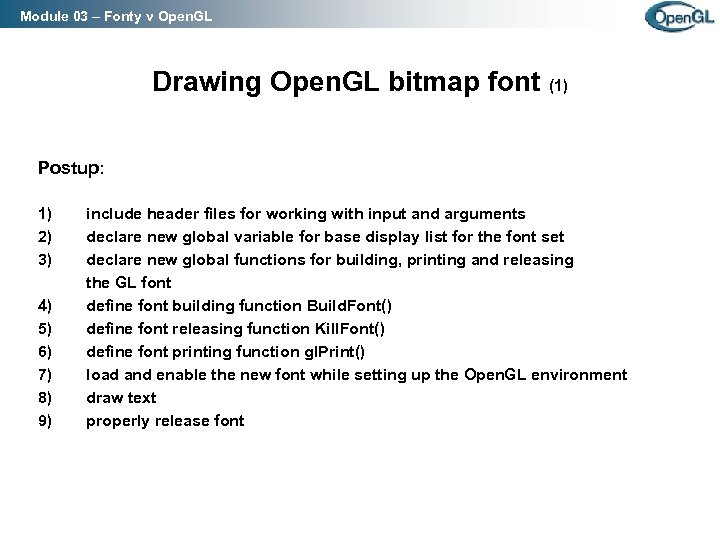 Module 03 – Fonty v Open. GL Drawing Open. GL bitmap font (1) Postup: