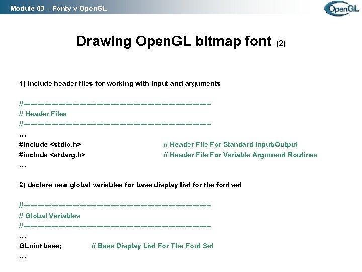 Module 03 – Fonty v Open. GL Drawing Open. GL bitmap font (2) 1)