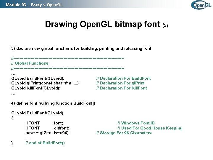 Module 03 – Fonty v Open. GL Drawing Open. GL bitmap font (3) 3)