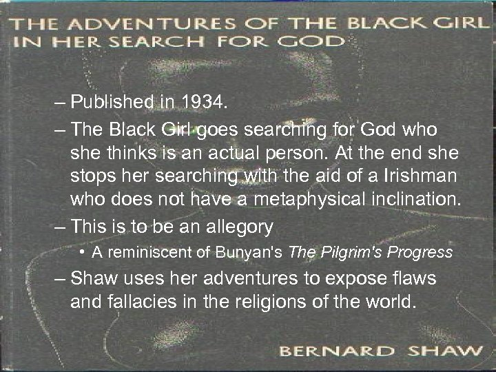 – Published in 1934. – The Black Girl goes searching for God who she