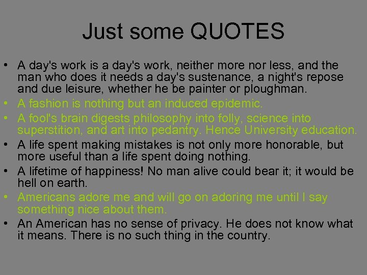 Just some QUOTES • A day's work is a day's work, neither more nor
